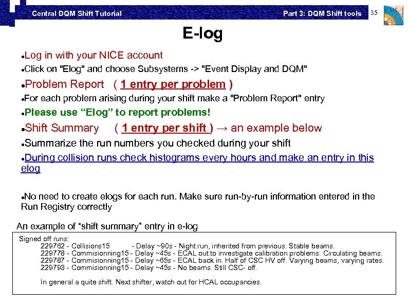 Part 3: DQM Shift tools Central DQM Shift Tutorial 35 E-log Log in with