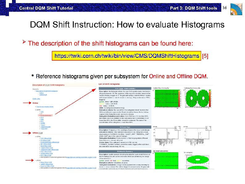 Central DQM Shift Tutorial Part 3: DQM Shift tools 36 DQM Shift Instruction: How