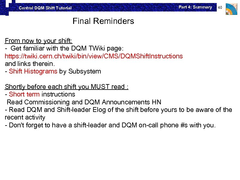 Part 4: Summary Central DQM Shift Tutorial 40 Final Reminders From now to your