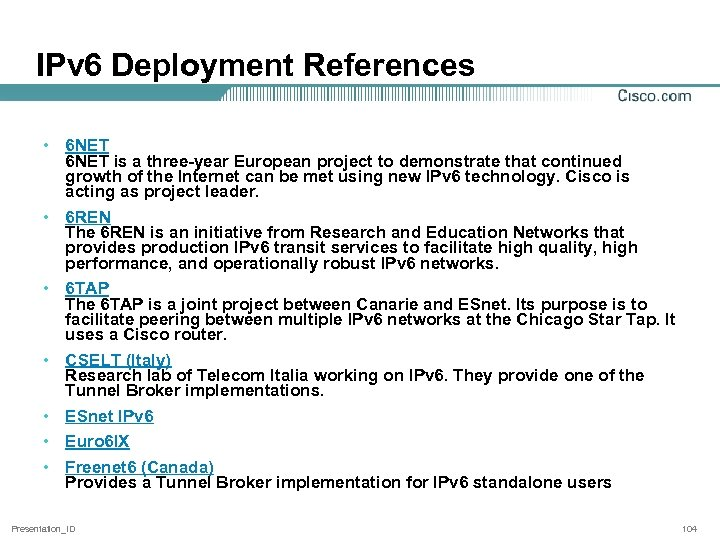 IPv 6 Deployment References • 6 NET is a three-year European project to demonstrate