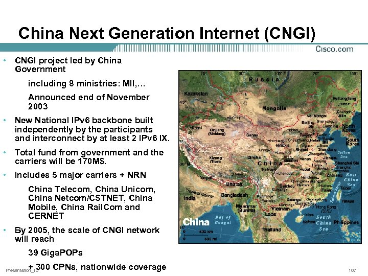 China Next Generation Internet (CNGI) • CNGI project led by China Government including 8