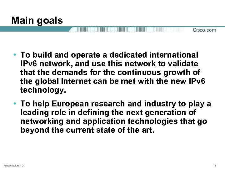 Main goals • To build and operate a dedicated international IPv 6 network, and