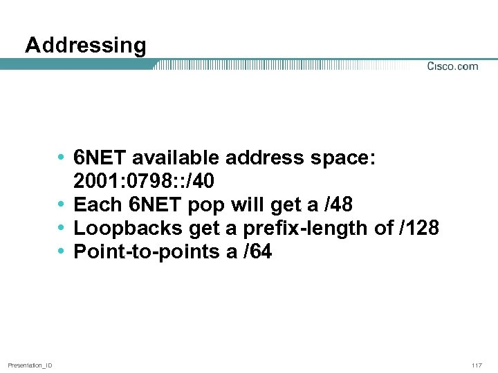 Addressing • 6 NET available address space: 2001: 0798: : /40 • Each 6