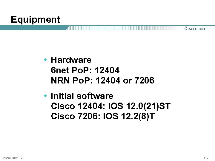Equipment • Hardware 6 net Po. P: 12404 NRN Po. P: 12404 or 7206