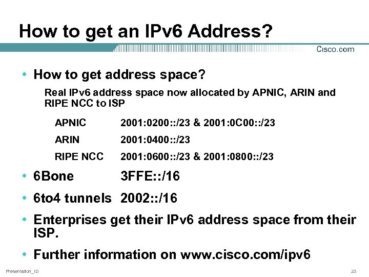 How to get an IPv 6 Address? • How to get address space? Real