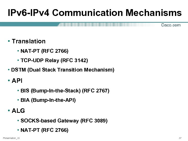 IPv 6 -IPv 4 Communication Mechanisms • Translation • NAT-PT (RFC 2766) • TCP-UDP