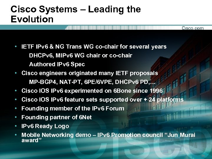 Cisco Systems – Leading the Evolution • IETF IPv 6 & NG Trans WG