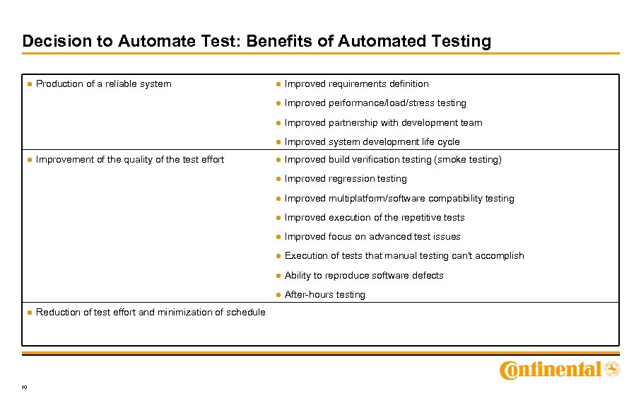 Decision to Automate Test: Benefits of Automated Testing ● Production of a reliable system
