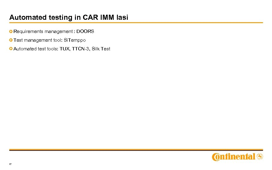 Automated testing in CAR IMM Iasi Requirements management : DOORS Test management tool: Si.