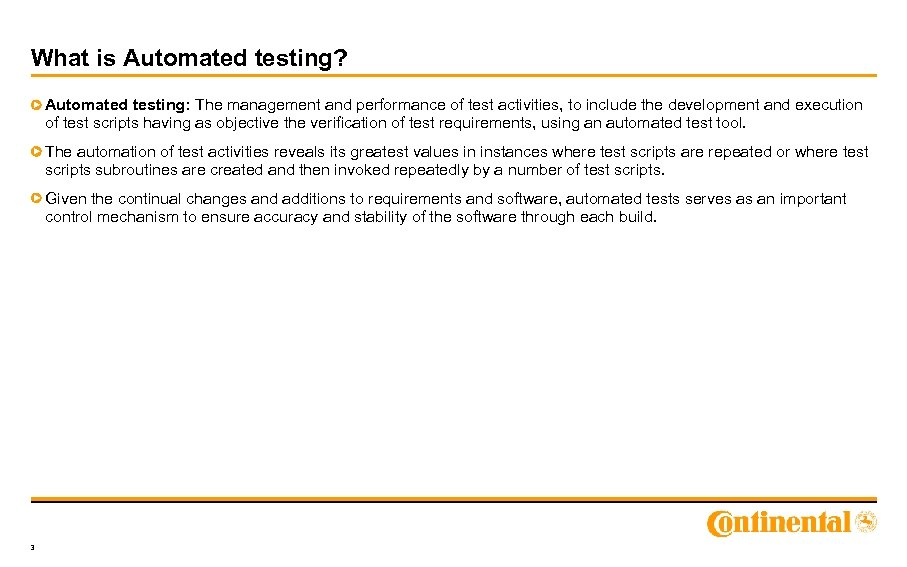 What is Automated testing? Automated testing: The management and performance of test activities, to