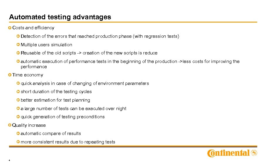 Automated testing advantages Costs and efficiency Detection of the errors that reached production phase