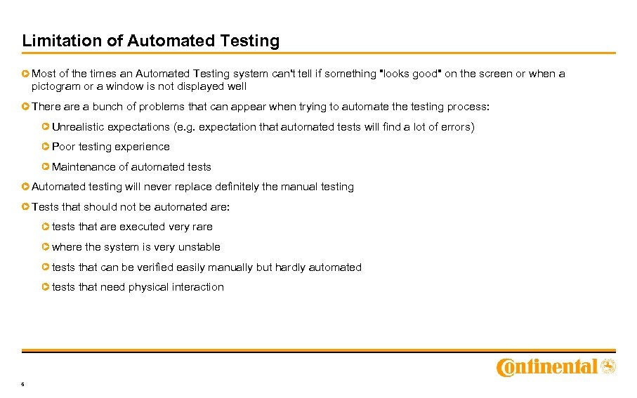 Limitation of Automated Testing Most of the times an Automated Testing system can't tell