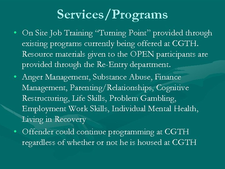 "Services/Programs • On Site Job Training ""Turning Point"" provided through existing programs currently being"