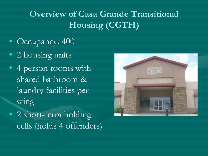 Overview of Casa Grande Transitional Housing (CGTH) • • • Occupancy: 400 2 housing