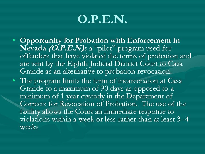 O. P. E. N. • Opportunity for Probation with Enforcement in Nevada (O. P.