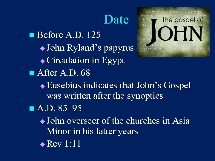 Date Before A. D. 125 u John Ryland's papyrus u Circulation in Egypt n