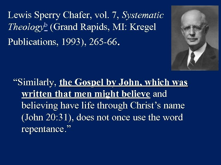 Lewis Sperry Chafer, vol. 7, Systematic Theologyb (Grand Rapids, MI: Kregel Publications, 1993), 265