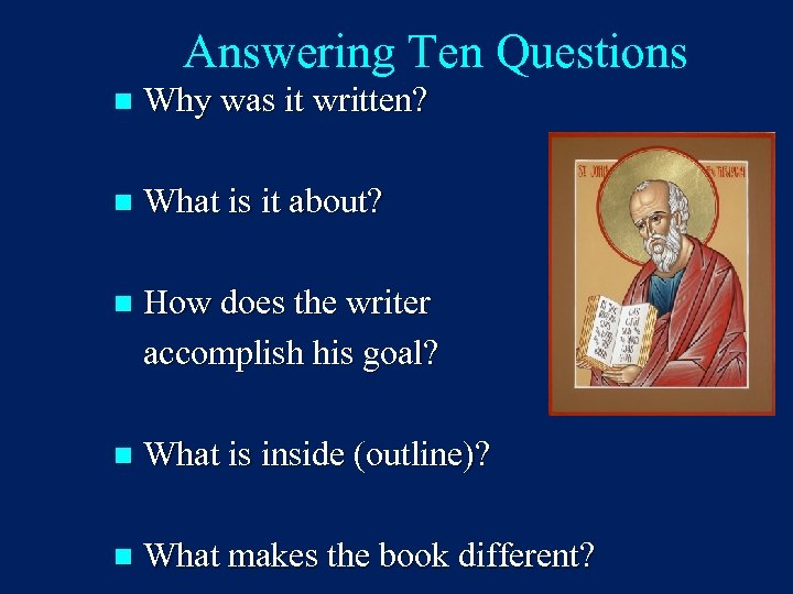 Answering Ten Questions n Why was it written? n What is it about? n