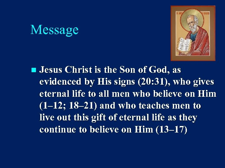 Message n Jesus Christ is the Son of God, as evidenced by His signs
