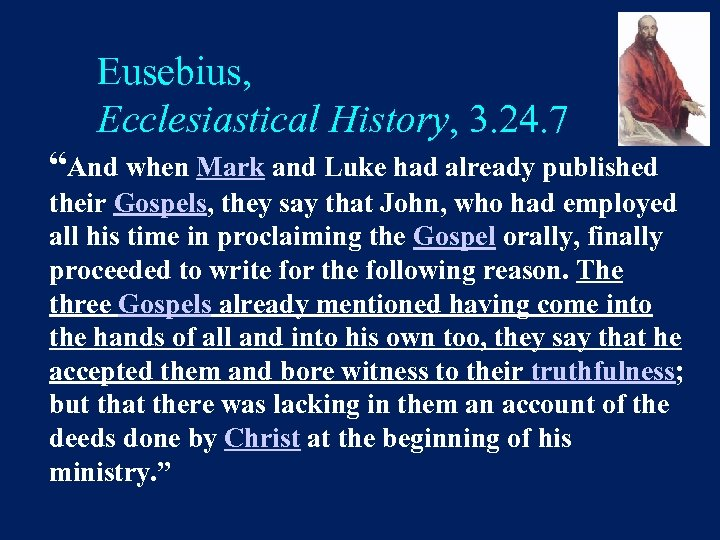 "Eusebius, Ecclesiastical History, 3. 24. 7 ""And when Mark and Luke had already published"
