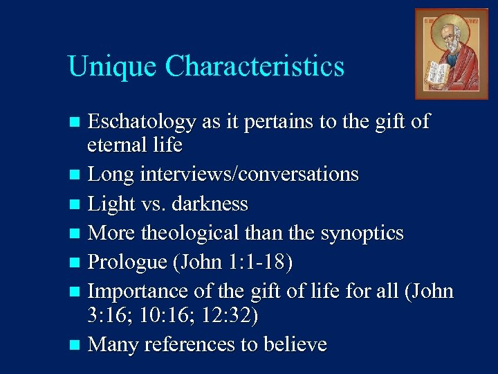 Unique Characteristics Eschatology as it pertains to the gift of eternal life n Long
