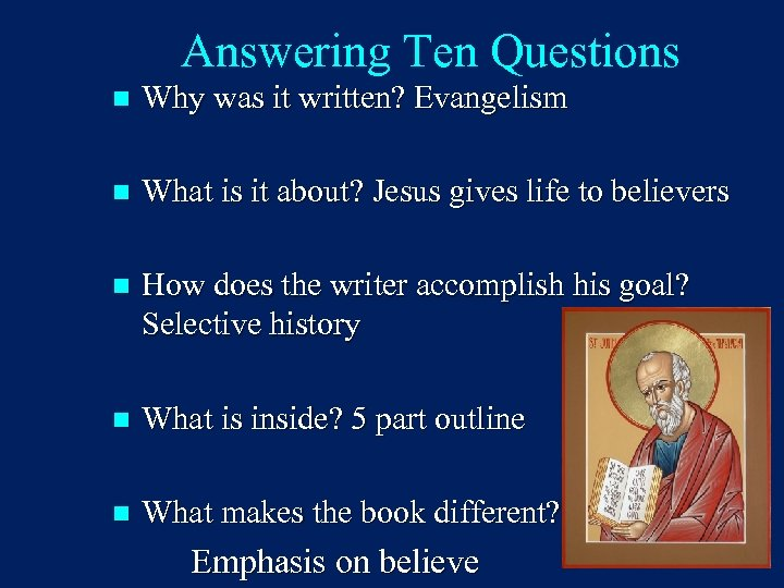 Answering Ten Questions n Why was it written? Evangelism n What is it about?