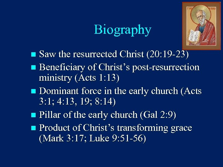 Biography Saw the resurrected Christ (20: 19 -23) n Beneficiary of Christ's post-resurrection ministry