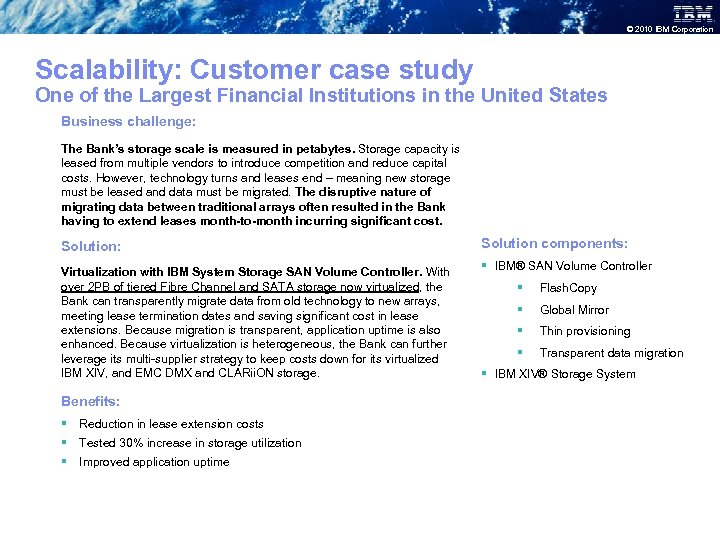 © 2010 IBM Corporation Scalability: Customer case study One of the Largest Financial Institutions