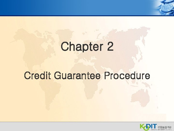 Chapter 2 Credit Guarantee Procedure