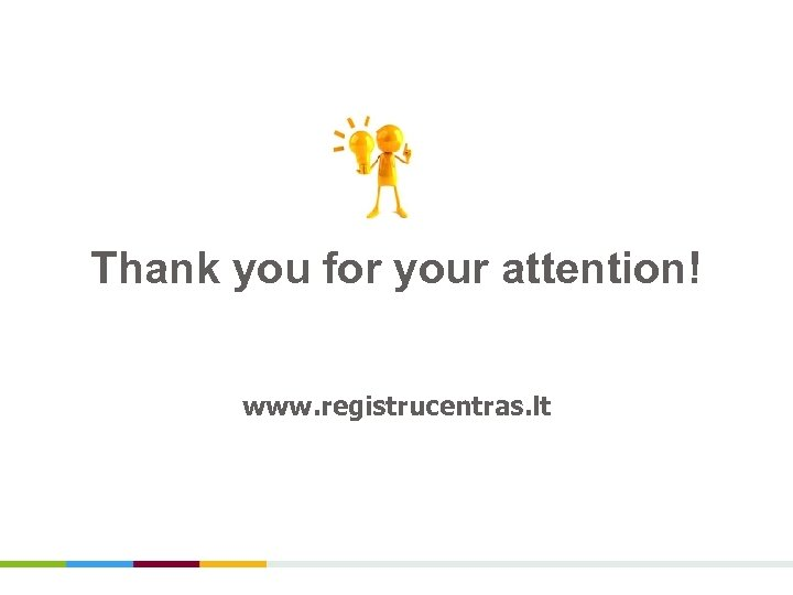 Thank you for your attention! www. registrucentras. lt