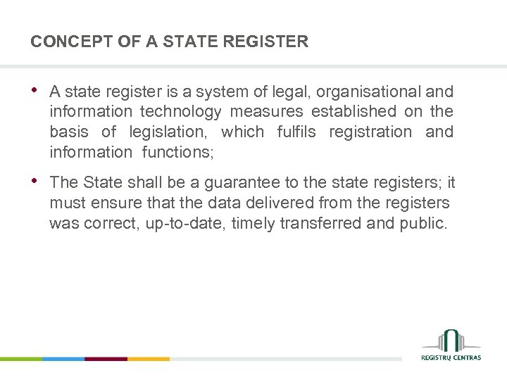 CONCEPT OF A STATE REGISTER • A state register is a system of legal,