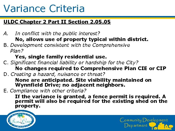 Variance Criteria ULDC Chapter 2 Part II Section 2. 05 A. In conflict with