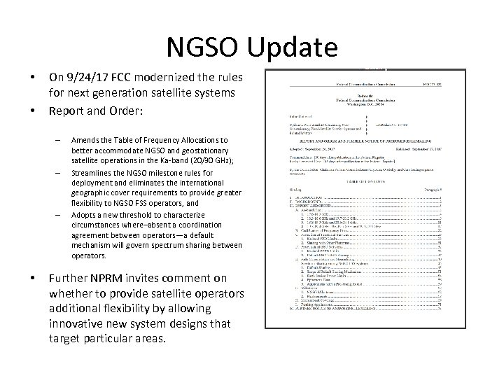 NGSO Update • • On 9/24/17 FCC modernized the rules for next generation satellite