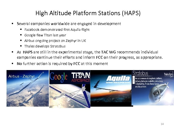 High Altitude Platform Stations (HAPS) § Several companies worldwide are engaged in development §
