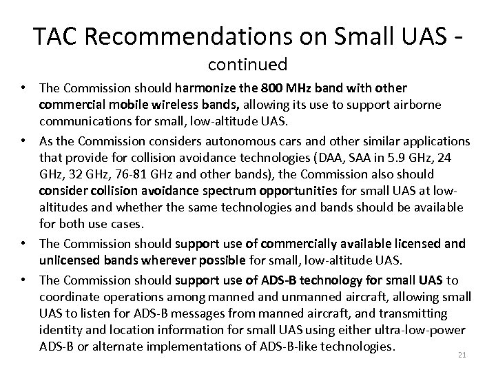 TAC Recommendations on Small UAS - continued • The Commission should harmonize the 800