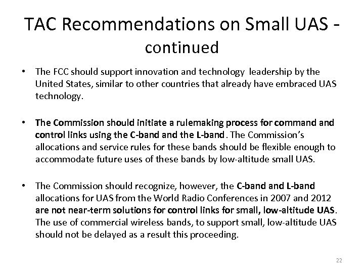 TAC Recommendations on Small UAS - continued • The FCC should support innovation and