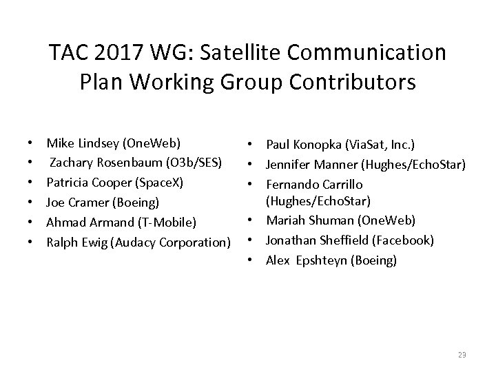 TAC 2017 WG: Satellite Communication Plan Working Group Contributors • • • Mike Lindsey
