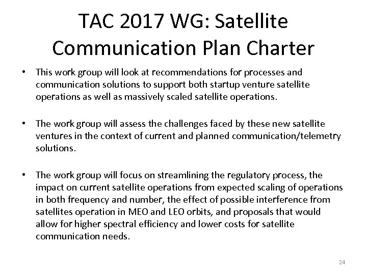 TAC 2017 WG: Satellite Communication Plan Charter • This work group will look at