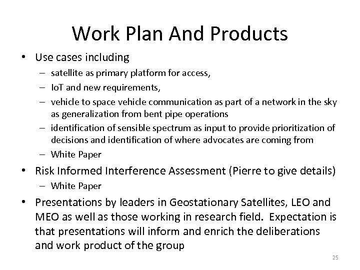 Work Plan And Products • Use cases including – satellite as primary platform for