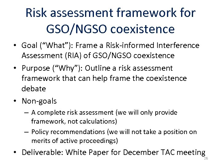 "Risk assessment framework for GSO/NGSO coexistence • Goal (""What""): Frame a Risk-informed Interference Assessment"