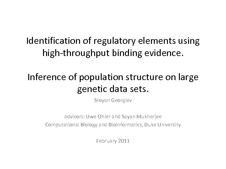 Identification of regulatory elements using high-throughput binding evidence. Inference of population structure on large