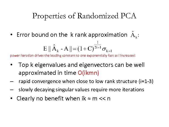 Properties of Randomized PCA • Error bound on the k rank approximation : power