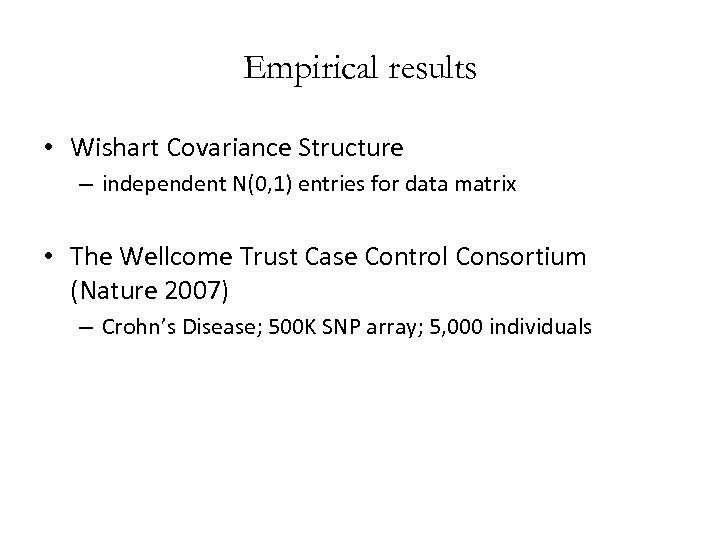 Empirical results • Wishart Covariance Structure – independent N(0, 1) entries for data matrix