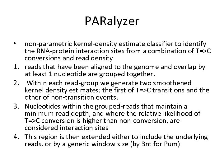 PARalyzer • 1. 2. 3. 4. non-parametric kernel-density estimate classifier to identify the RNA-protein