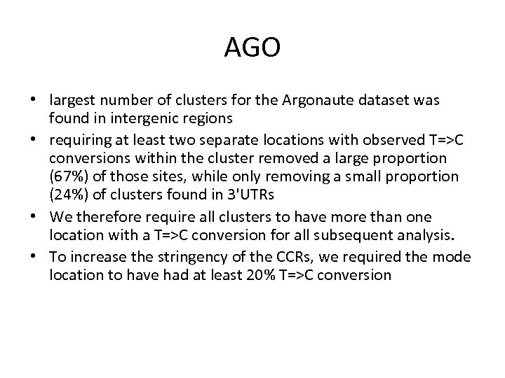 AGO • largest number of clusters for the Argonaute dataset was found in intergenic