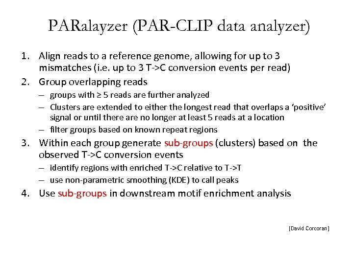 PARalayzer (PAR-CLIP data analyzer) 1. Align reads to a reference genome, allowing for up