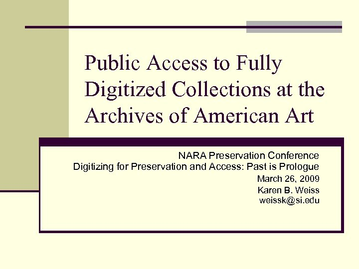 Public Access to Fully Digitized Collections at the Archives of American Art NARA Preservation