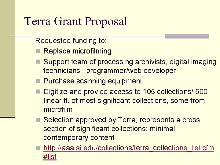 Terra Grant Proposal Requested funding to: n Replace microfilming n Support team of processing