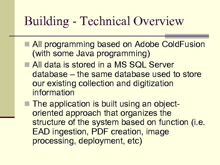 Building - Technical Overview n All programming based on Adobe Cold. Fusion (with some