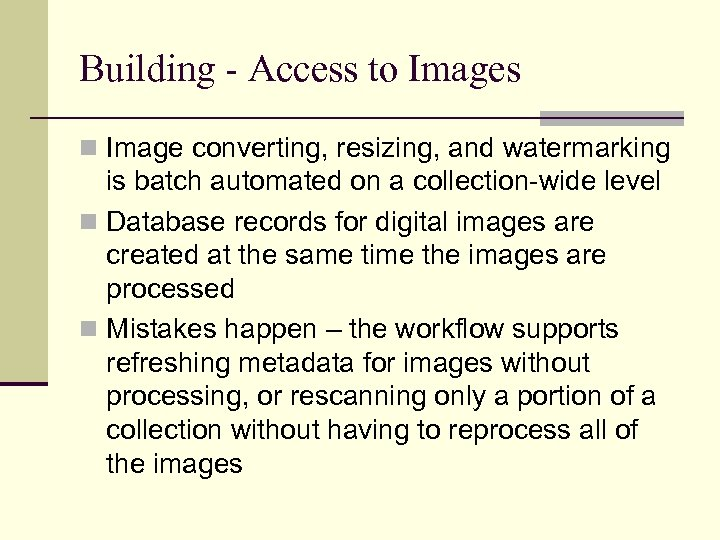 Building - Access to Images n Image converting, resizing, and watermarking is batch automated